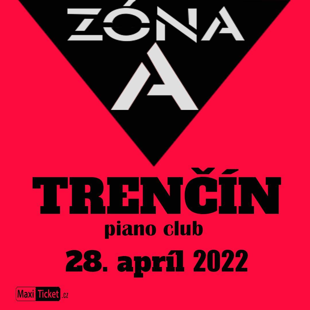 ZÓNA A | 28.04.2022 - štvrtok Piano Club, Trenčín