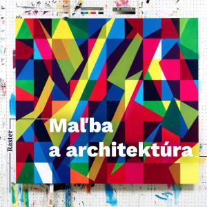 Raster: Maľba a architektúra / Trnava