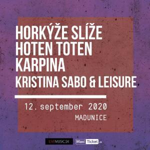 Horkýže slíže | Hoten Toten | Karpina / Madunice