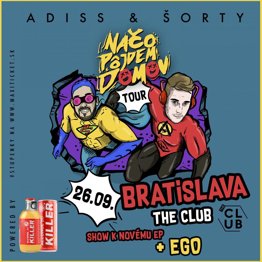 ADISS & ŠORTY - Načo pôjdem domov TOUR 2020 / Bratislava