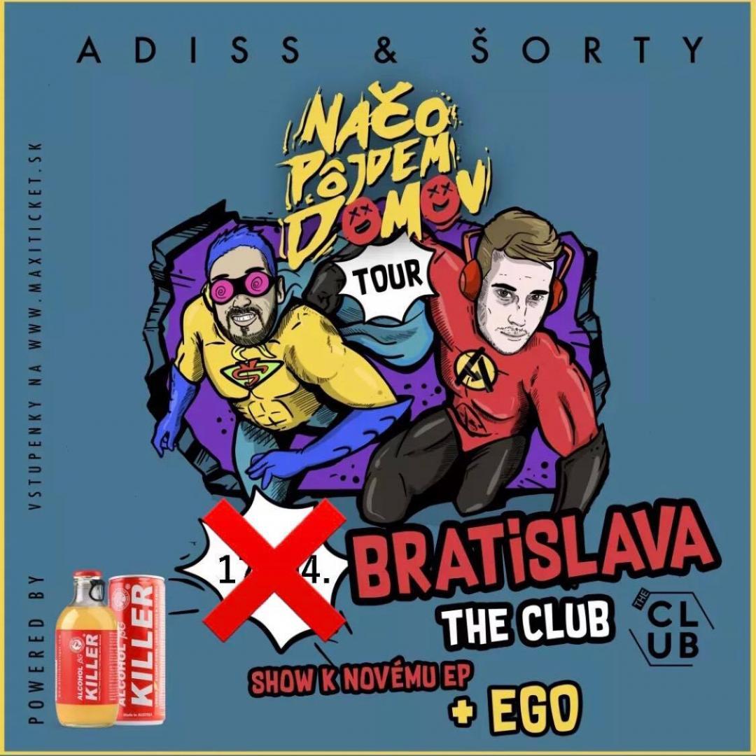 ADISS & ŠORTY - Načo pôjdem domov TOUR 2021 / Bratislava