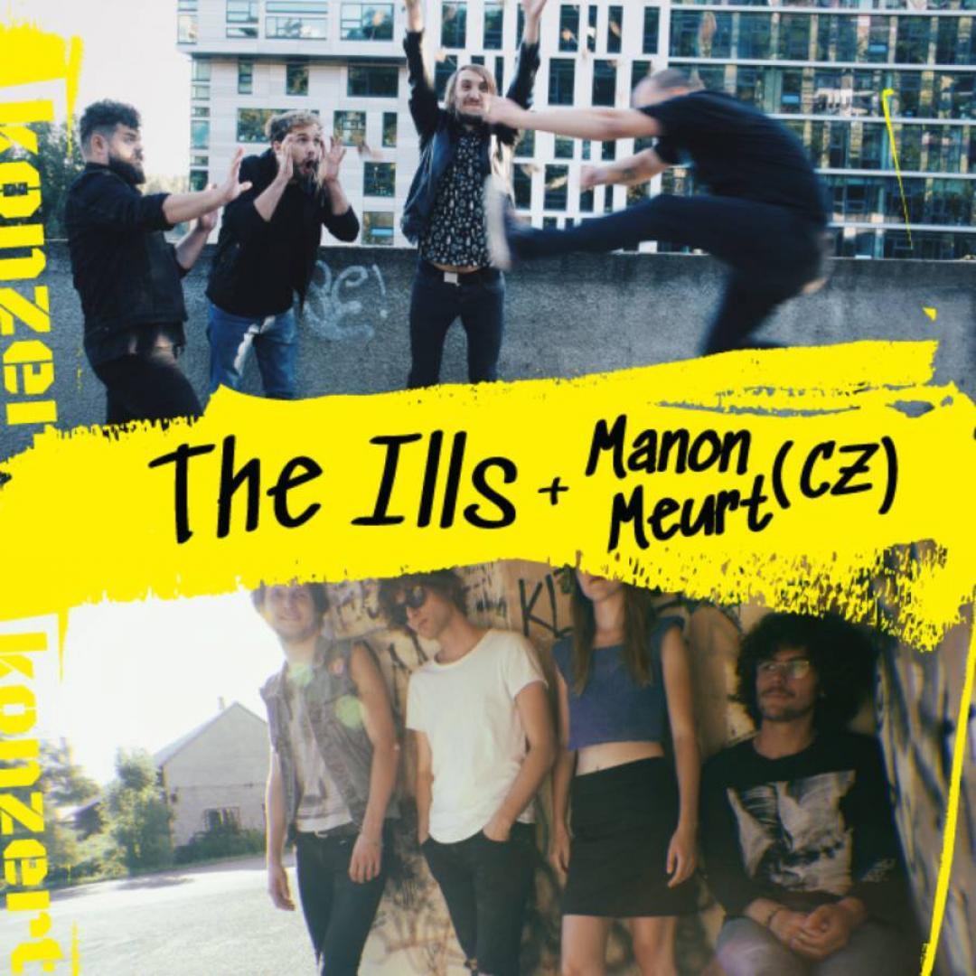The Ills + Manon Meurt (CZ)