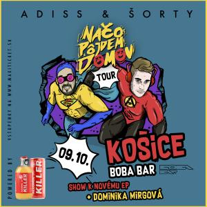 ADISS & ŠORTY - Načo pôjdem domov TOUR 2020 / Košice
