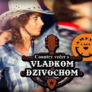 Country večer s Vladkom a Dzivochom - Amfik cafe - Trnava
