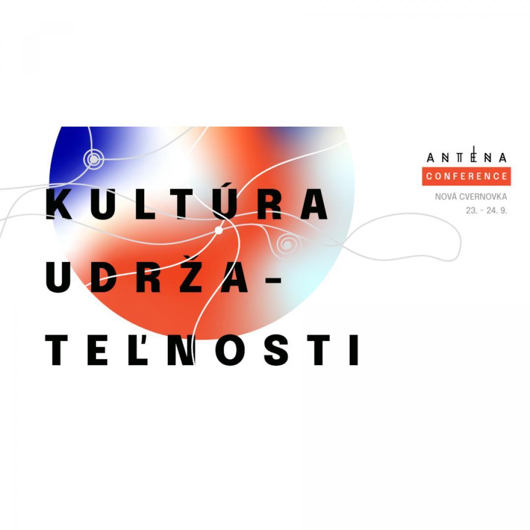 Antena Conference 2: Kultúra udržateľnosti