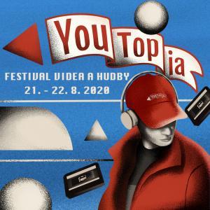 YouTopia 2020: festival hudby a videa / Trnava (21.8 - 22. 8. 2020)