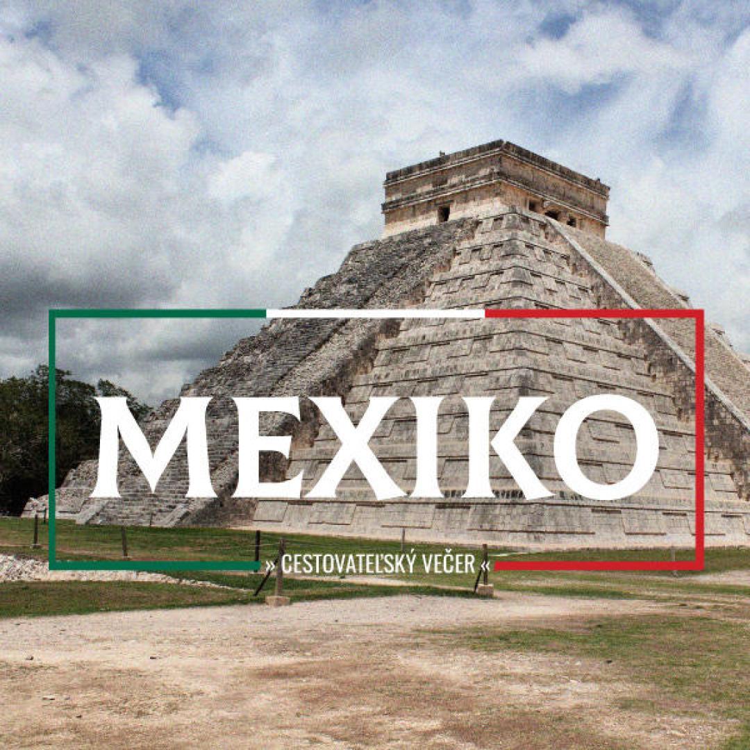 Cestovateľský večer: Mexiko