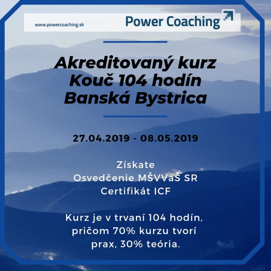 Akreditovaný kurz KOUČ 104 hod. v Banskej Bystrici - 27.04.-8.5.2019