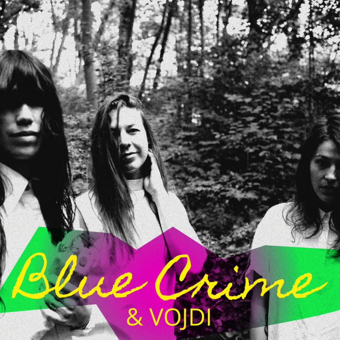 Blue Crime (NL) + Vojdi