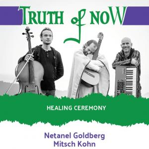 Netanel%20Goldberg%20%26%20Mitsch%20Kohn%20-%20Truth%20of%20Now%20healing%20Ceremony