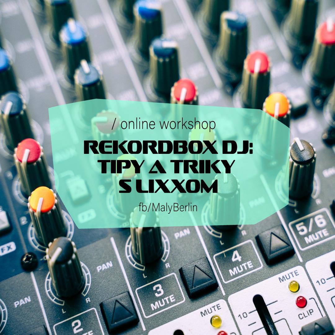 Online workshop / Rekordbox DJ: Tipy a triky s Lixxom
