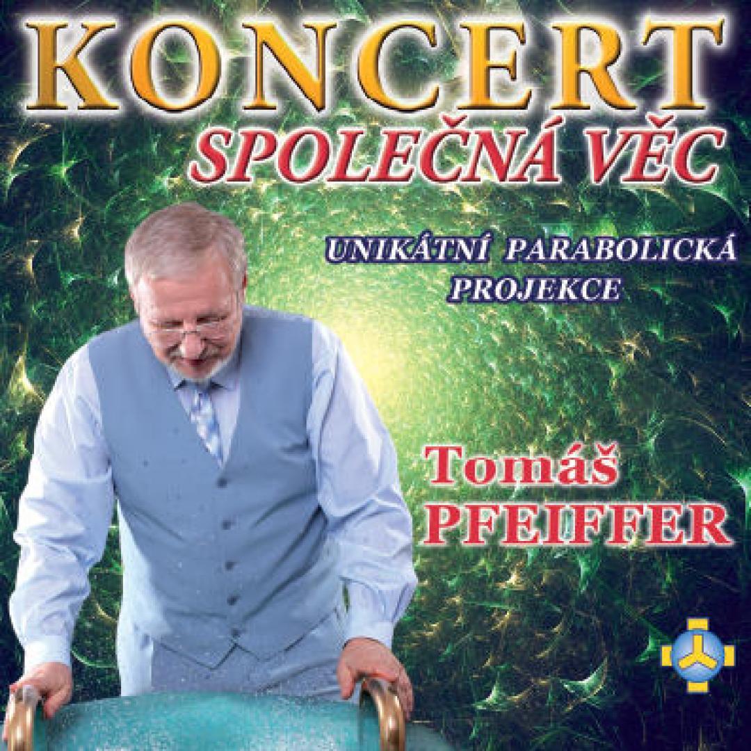 Koncert Společná Věc – Unikátní parabolická projekce - TOMÁŠ PFEIFFER