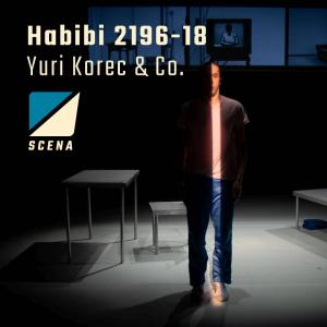 Scena 2019 | Yuri Korec & Co.: Habibi 2196-18