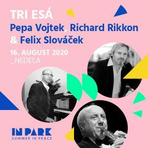 TRI ESÁ / Vojtek, Rikkon, Slováček v InParku