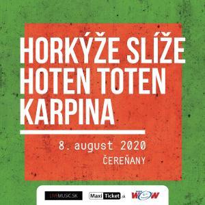 Horkýže slíže | Hoten Toten | Karpina / Čereňany