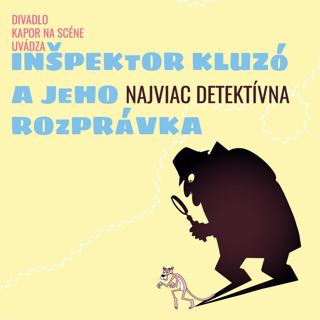 Kapor na scéne: Inšpektor Kluzó a jeho najviac detektívna rozprávka