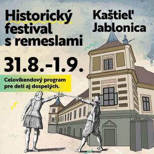 Historický festival s remeslami - Kaštieľ Jablonica - 31.8. a 1.9.2019