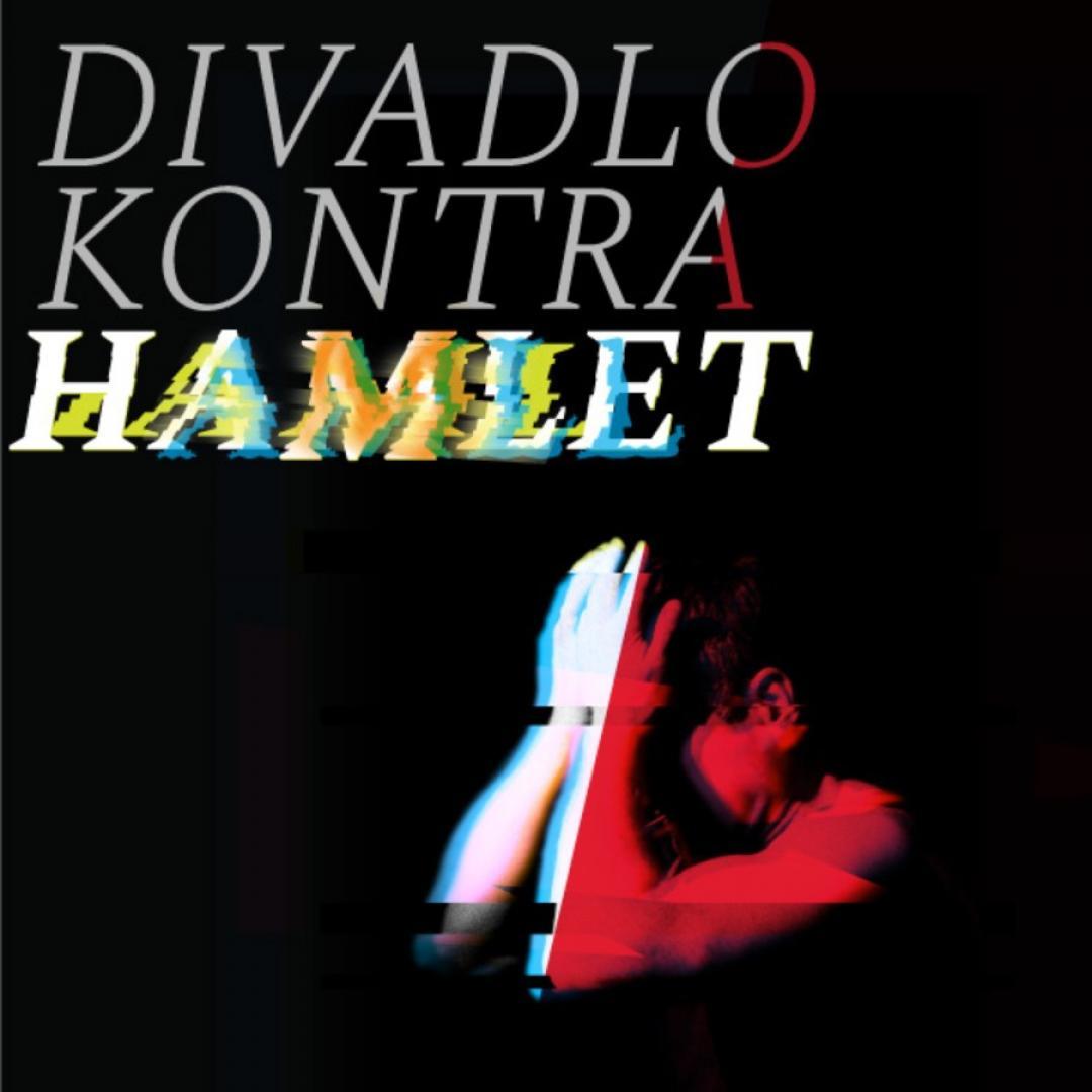 Divadlo Kontra: Hamlet