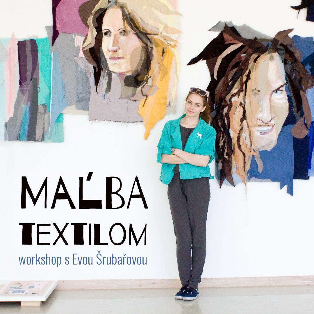 Workshop s Evou Šrubařovou: maľba textilom / Trnava