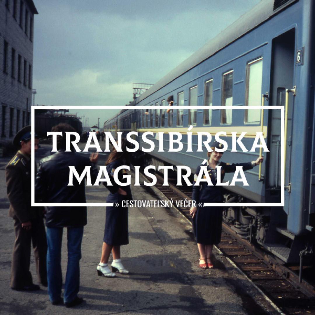 Cestovateľský večer: Transsibírska magistrála