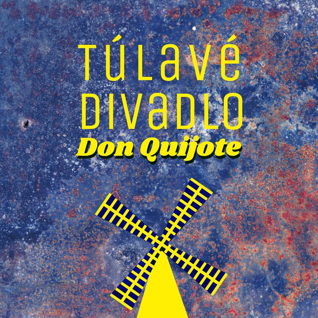 Túlavé divadlo: Don Quijote
