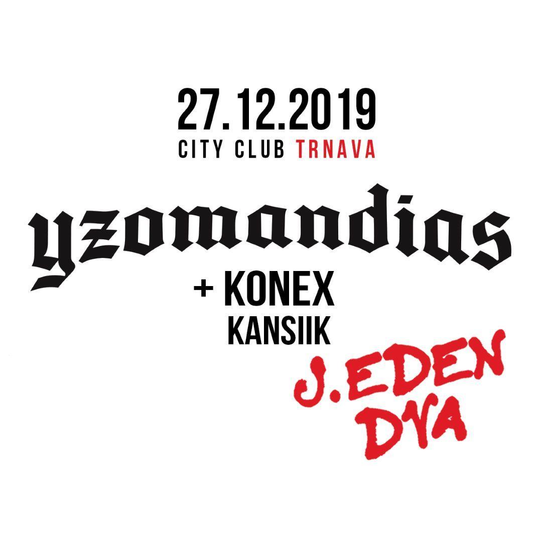 Yzomandias x Konex | 27.12.2019 - piatok City Club Trnava