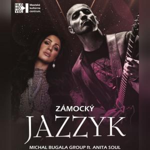 Zámocký Jazzyk - Michal Bugala Group ft. Anita Soul