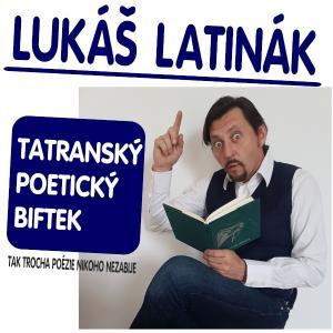 Lukáš Latinák: Tatranský poetický biftek / Trenčín