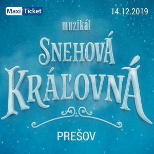 Snehová Kráľovná - muzikál / Prešov