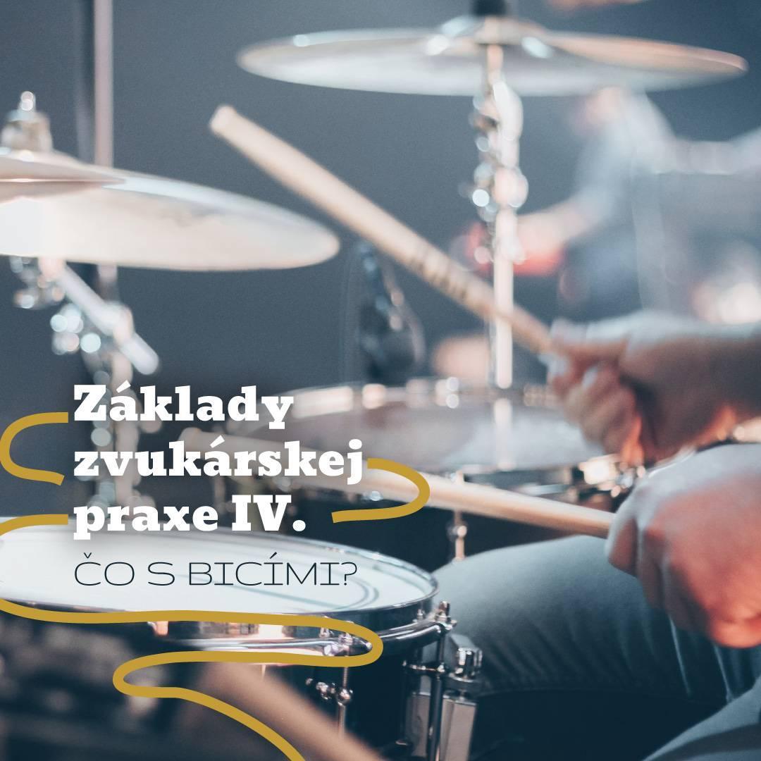 Základy zvukárskej praxe IV. – Čo s bicími?