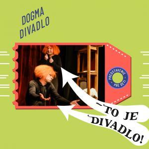 Dogma divadlo: To je divadlo! / Trnava