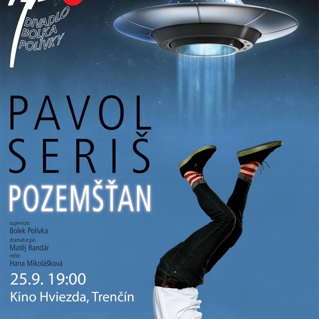 Pavol Seriš: Pozemšťan / Trenčín