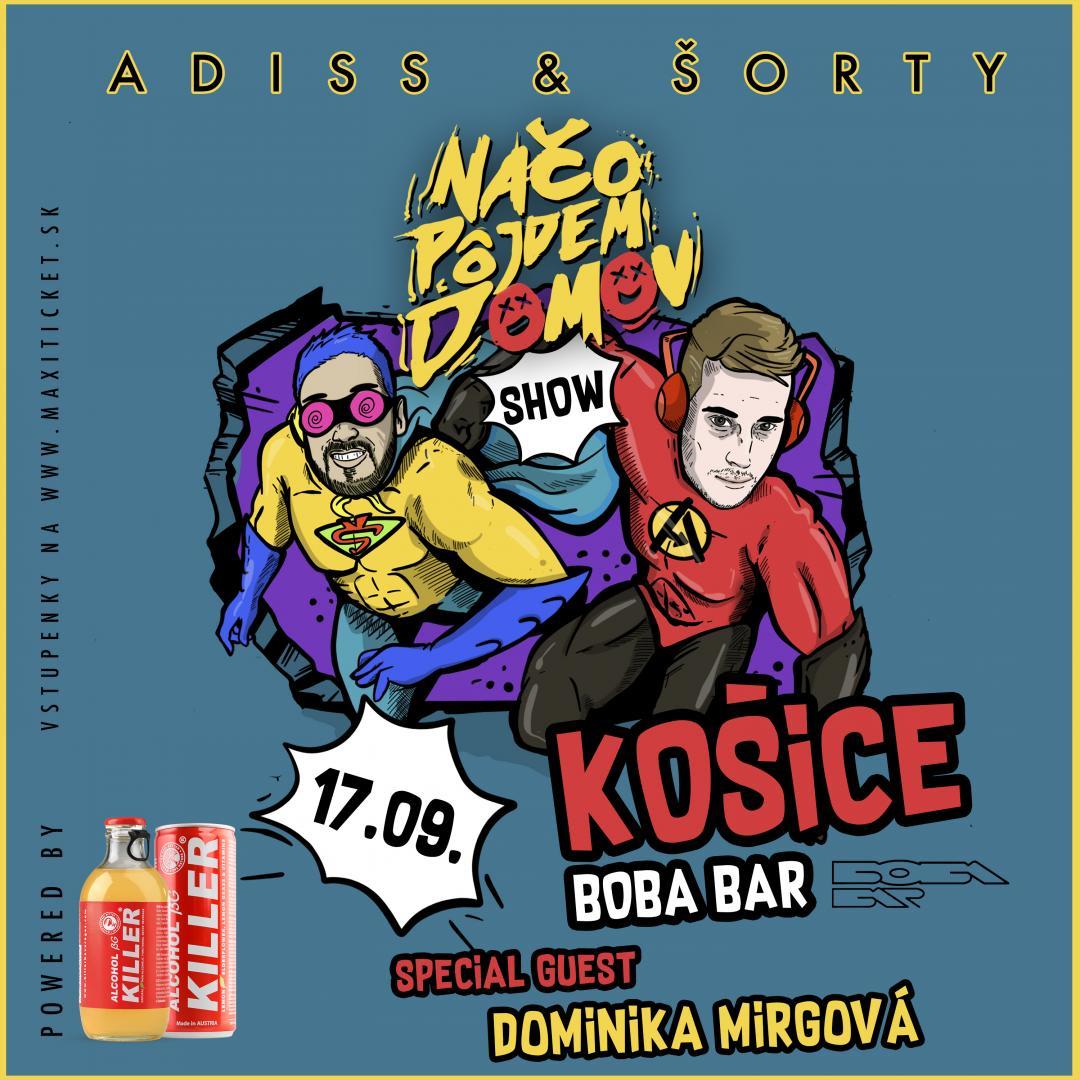 ADISS & ŠORTY - Načo pôjdem domov TOUR 2021 / Košice