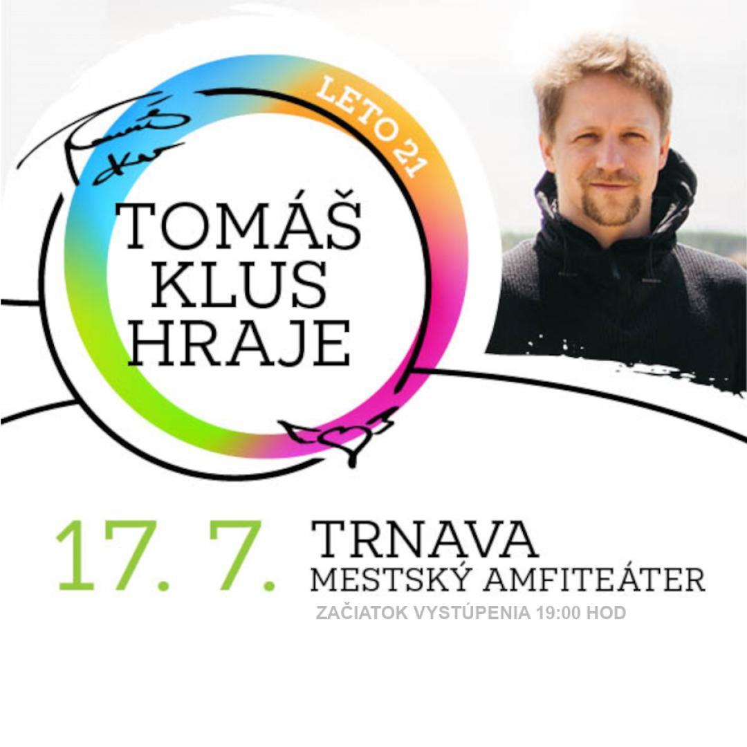 TOMÁŠ KLUS / TRNAVA | 17.07.2021 - sobota Amfiteáter Trnava