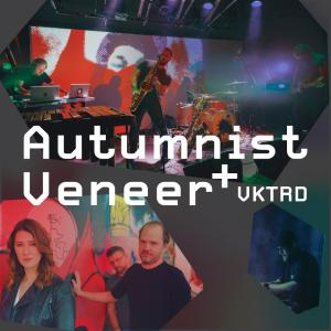 Veneer, Autumnist, VKTRD