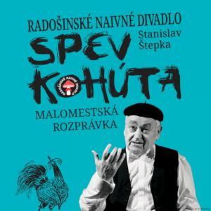 Spev kohúta - Radošinské naivné divadlo