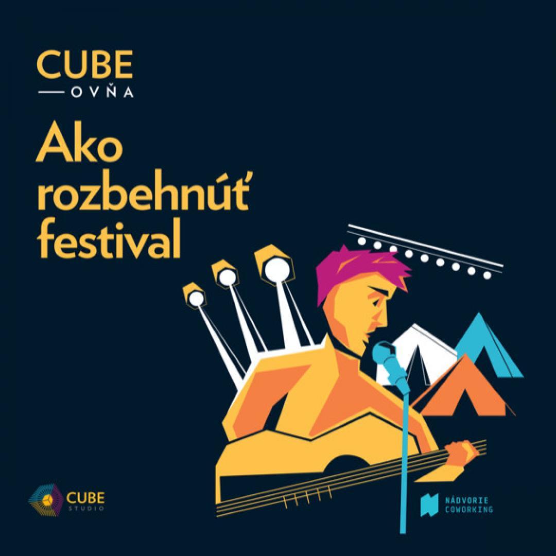 Cubeovňa: Ako rozbehnúť festival