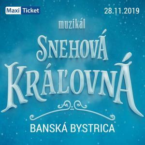 Snehová Kráľovná - muzikál / Banská Bystrica