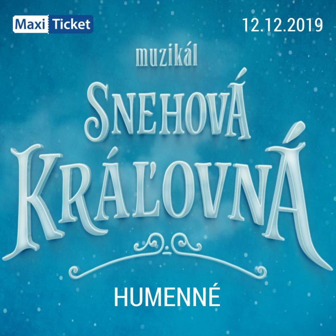 Snehová Kráľovná - muzikál / Humenné